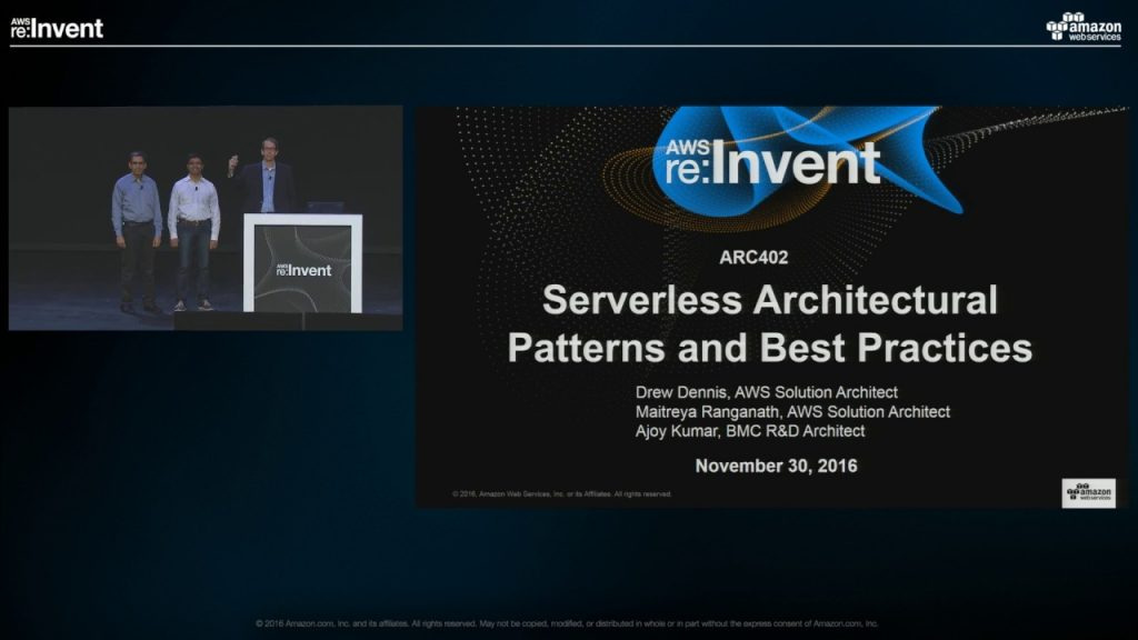 AWS re:Invent 2016: Serverless Architectural Patterns and Best
