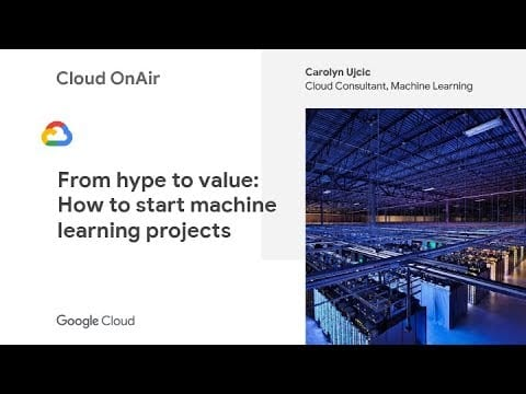 Cloud OnAir: From Hype to Value: How to Start Machine Learning